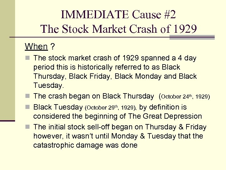 IMMEDIATE Cause #2 The Stock Market Crash of 1929 When ? n The stock