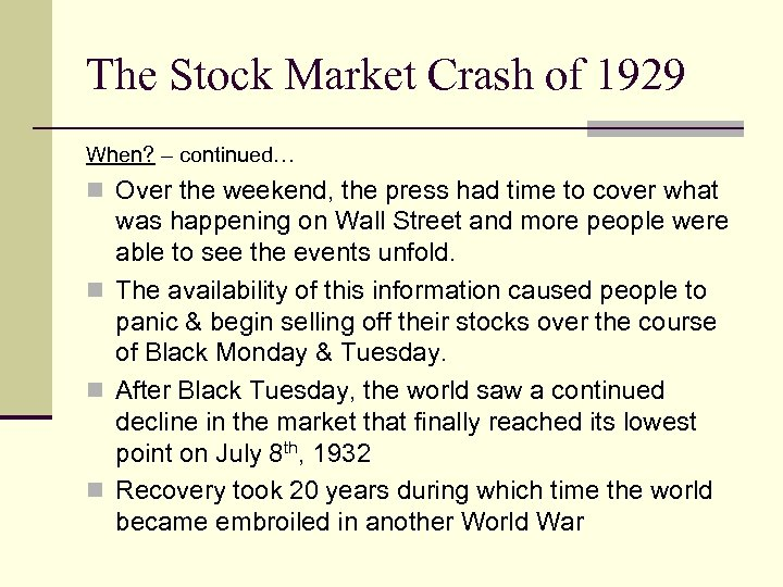 The Stock Market Crash of 1929 When? – continued… n Over the weekend, the