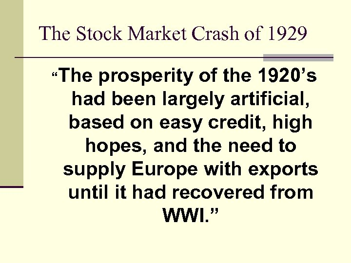 "The Stock Market Crash of 1929 ""The prosperity of the 1920's had been largely"