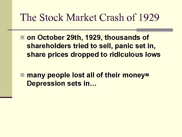 The Stock Market Crash of 1929 n on October 29 th, 1929, thousands of