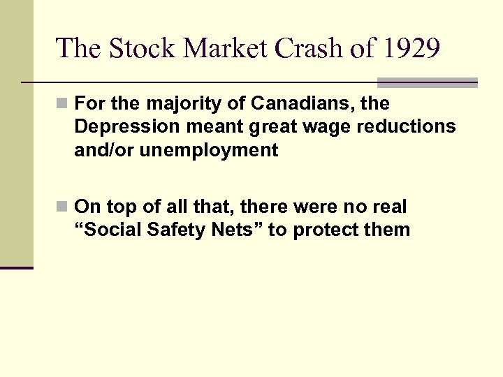 The Stock Market Crash of 1929 n For the majority of Canadians, the Depression