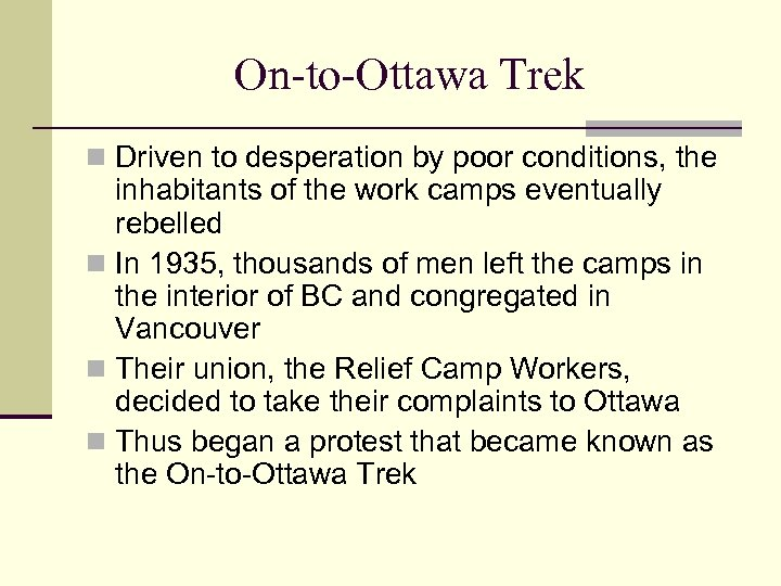 On-to-Ottawa Trek n Driven to desperation by poor conditions, the inhabitants of the work