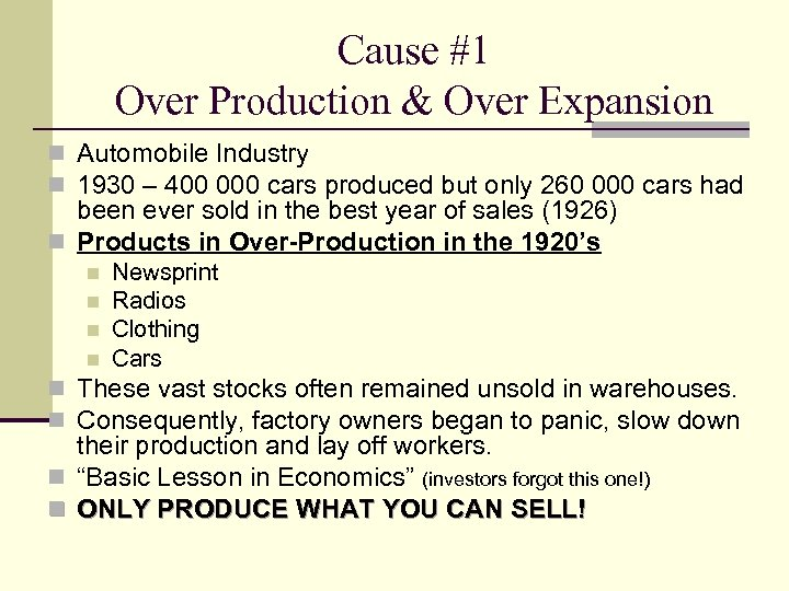 Cause #1 Over Production & Over Expansion n Automobile Industry n 1930 – 400