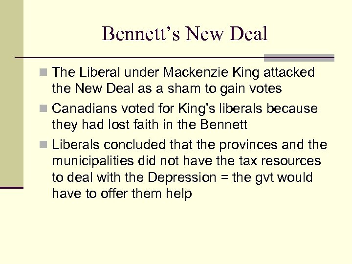 Bennett's New Deal n The Liberal under Mackenzie King attacked the New Deal as