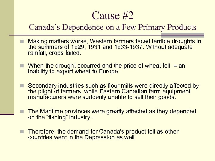 Cause #2 Canada's Dependence on a Few Primary Products n Making matters worse, Western