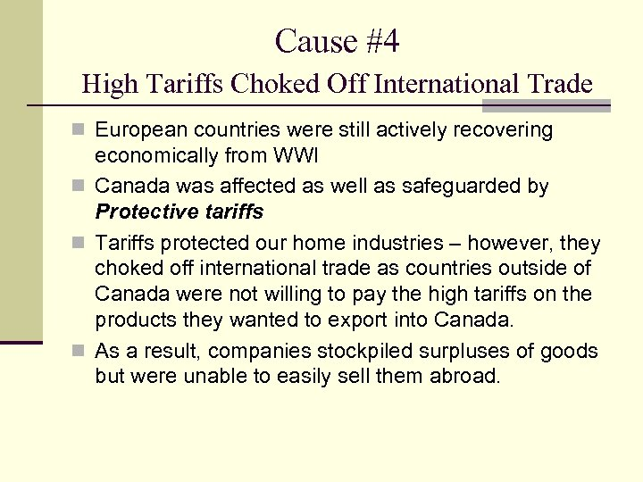 Cause #4 High Tariffs Choked Off International Trade n European countries were still actively