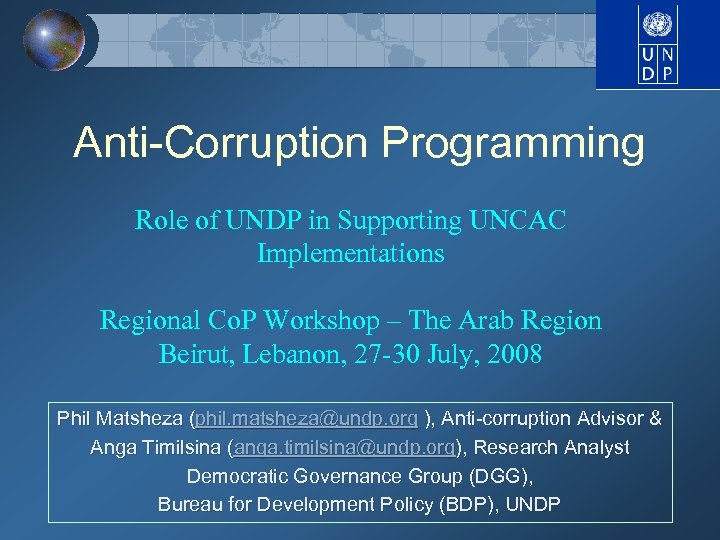 Anti-Corruption Programming Role of UNDP in Supporting UNCAC Implementations Regional Co. P Workshop –