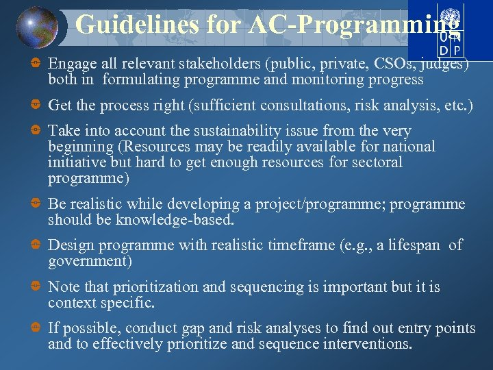 Guidelines for AC-Programming Engage all relevant stakeholders (public, private, CSOs, judges) both in formulating