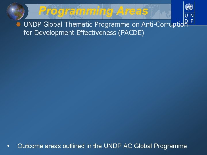Programming Areas UNDP Global Thematic Programme on Anti-Corruption for Development Effectiveness (PACDE) • Outcome