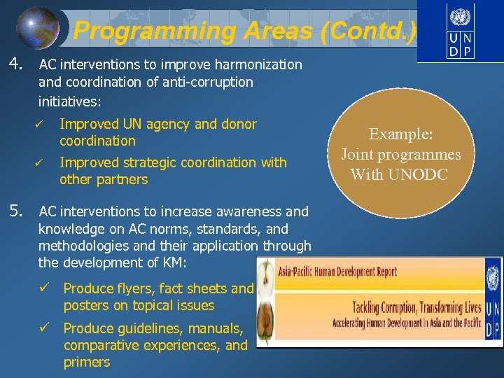 Programming Areas (Contd. ) 4. AC interventions to improve harmonization and coordination of anti-corruption
