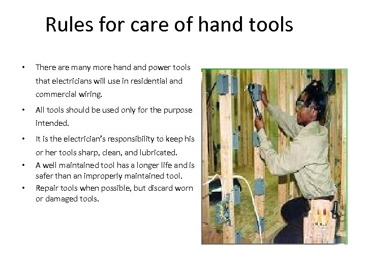 Rules for care of hand tools • There are many more hand power tools