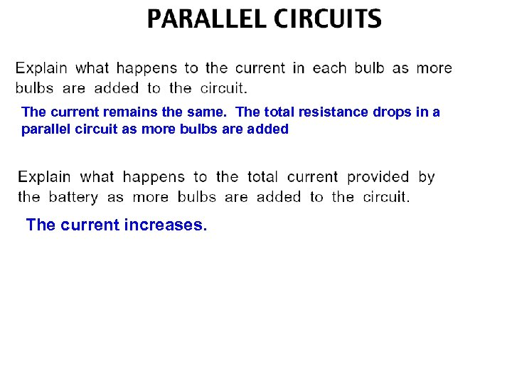 The current remains the same. The total resistance drops in a parallel circuit as