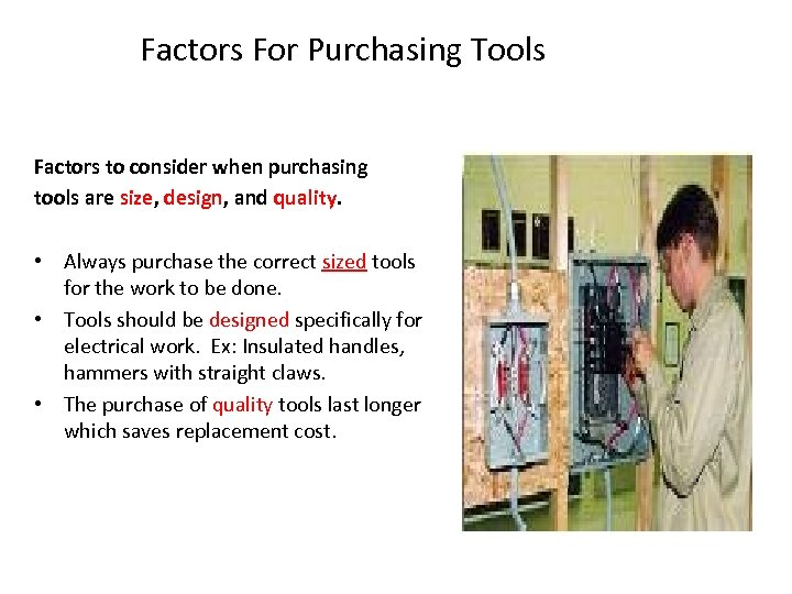 Factors For Purchasing Tools Factors to consider when purchasing tools are size, design, and