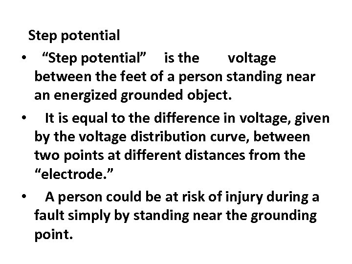 """Step potential • """"Step potential"""" is the voltage between the feet of a person"""