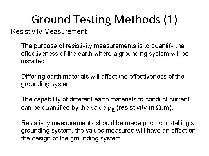Ground Testing Methods (1) Resistivity Measurement The purpose of resistivity measurements is to quantify