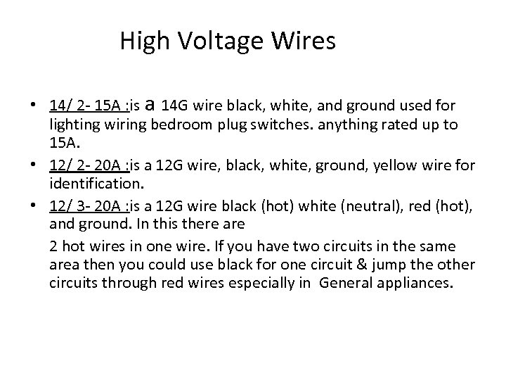 High Voltage Wires • 14/ 2 - 15 A : is a 14 G