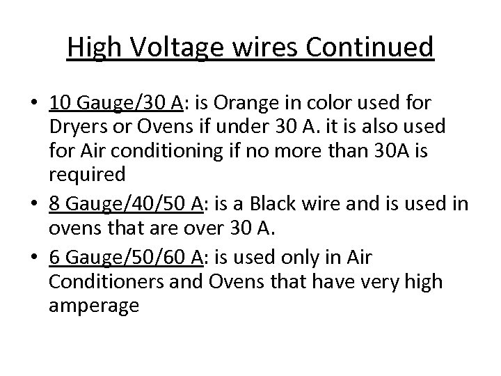 High Voltage wires Continued • 10 Gauge/30 A: is Orange in color used for