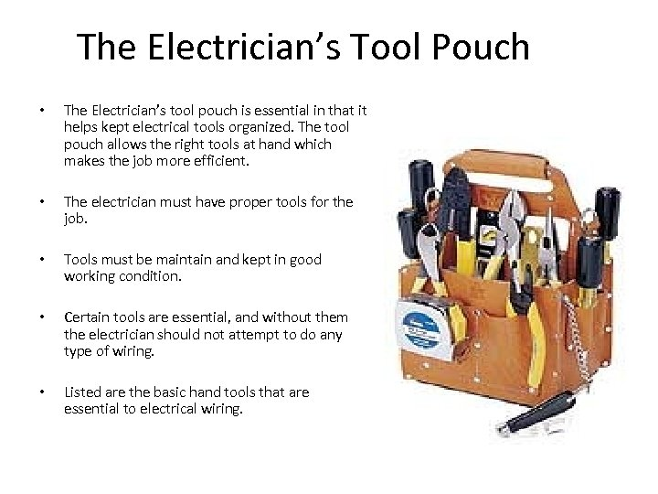 The Electrician's Tool Pouch • The Electrician's tool pouch is essential in that it