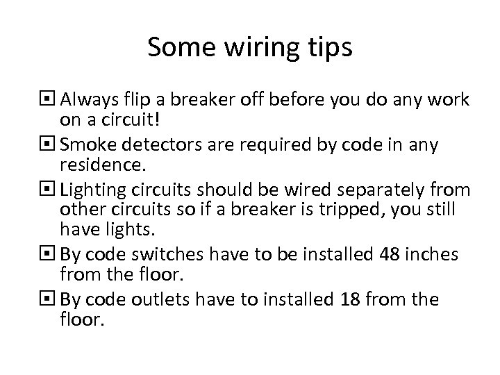 Some wiring tips Always flip a breaker off before you do any work on