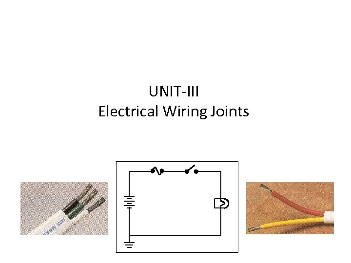 UNIT-III Electrical Wiring Joints