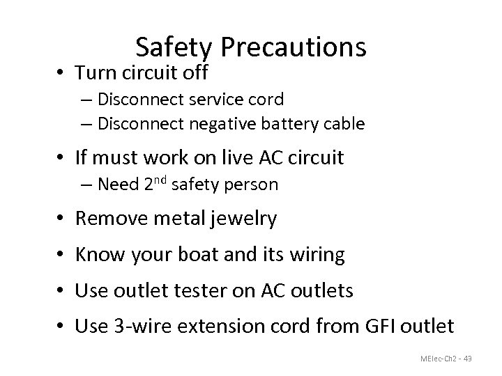 Safety Precautions • Turn circuit off – Disconnect service cord – Disconnect negative battery
