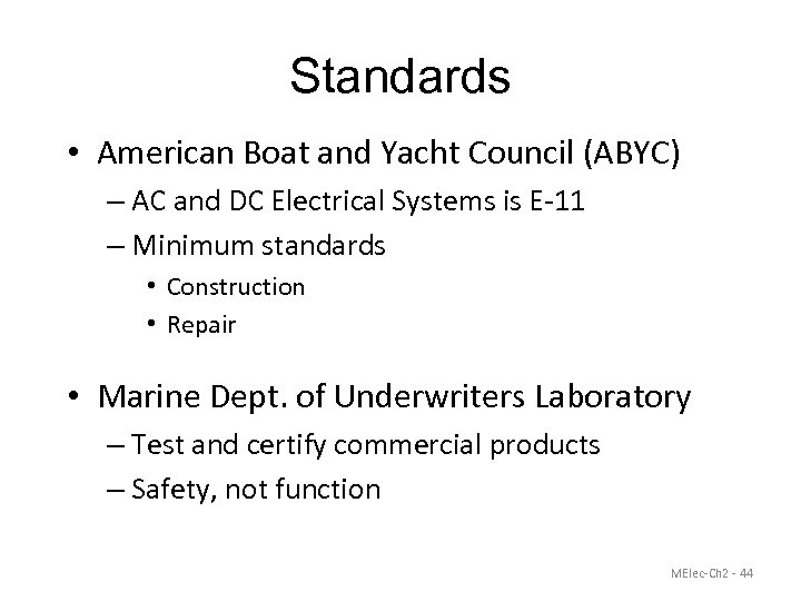 Standards • American Boat and Yacht Council (ABYC) – AC and DC Electrical Systems
