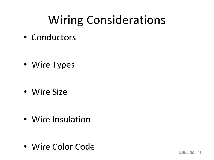 Wiring Considerations • Conductors • Wire Types • Wire Size • Wire Insulation •