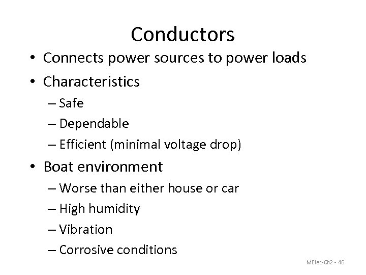 Conductors • Connects power sources to power loads • Characteristics – Safe – Dependable