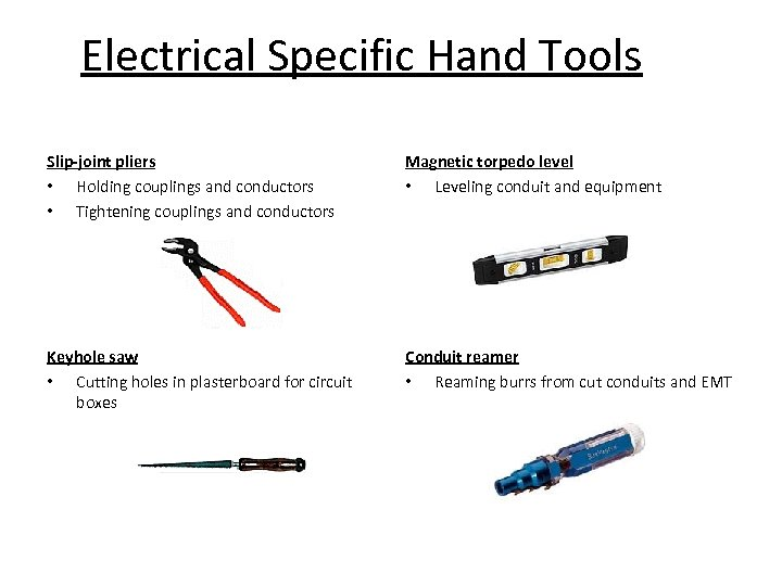 Electrical Specific Hand Tools Slip-joint pliers • Holding couplings and conductors • Tightening couplings