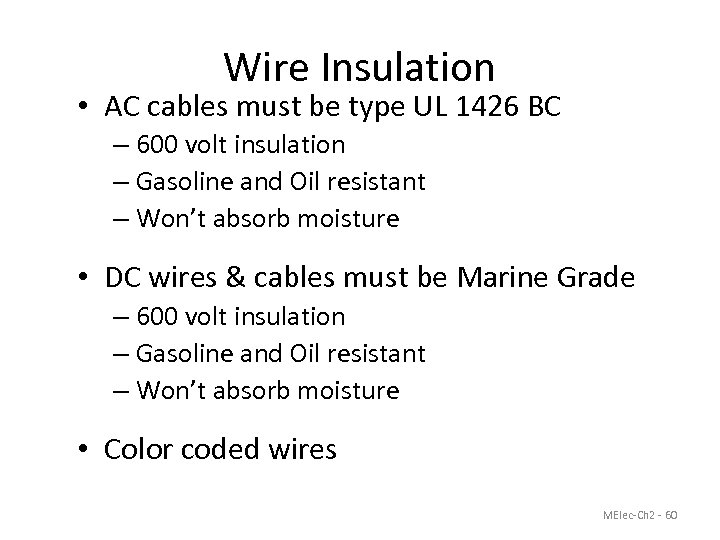 Wire Insulation • AC cables must be type UL 1426 BC – 600 volt