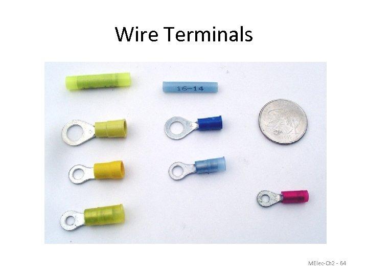 Wire Terminals MElec-Ch 2 - 64