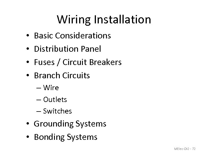 Wiring Installation • • Basic Considerations Distribution Panel Fuses / Circuit Breakers Branch Circuits