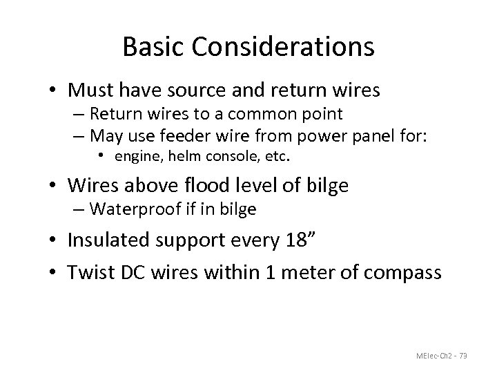 Basic Considerations • Must have source and return wires – Return wires to a