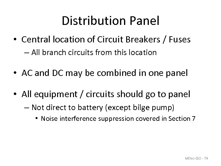 Distribution Panel • Central location of Circuit Breakers / Fuses – All branch circuits