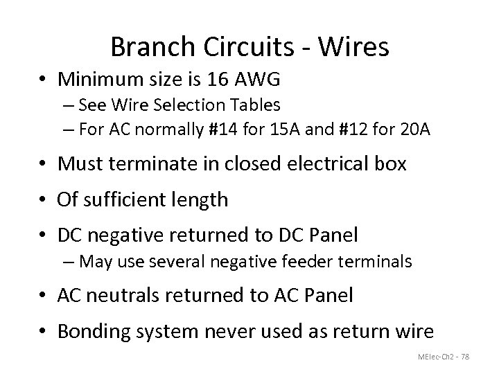 Branch Circuits - Wires • Minimum size is 16 AWG – See Wire Selection