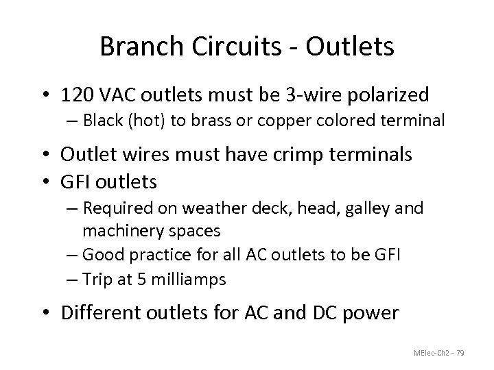 Branch Circuits - Outlets • 120 VAC outlets must be 3 -wire polarized –