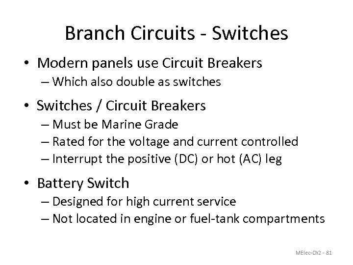 Branch Circuits - Switches • Modern panels use Circuit Breakers – Which also double