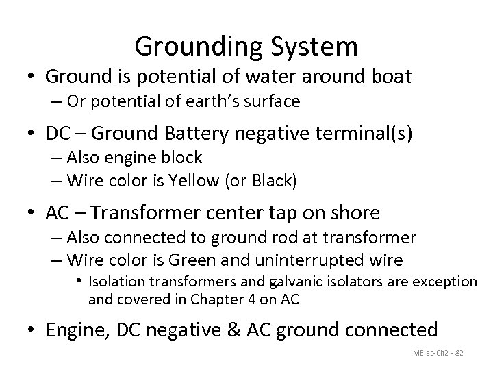 Grounding System • Ground is potential of water around boat – Or potential of