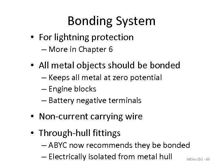 Bonding System • For lightning protection – More in Chapter 6 • All metal