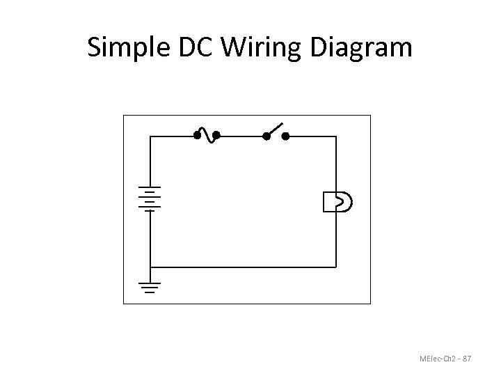 Simple DC Wiring Diagram MElec-Ch 2 - 87