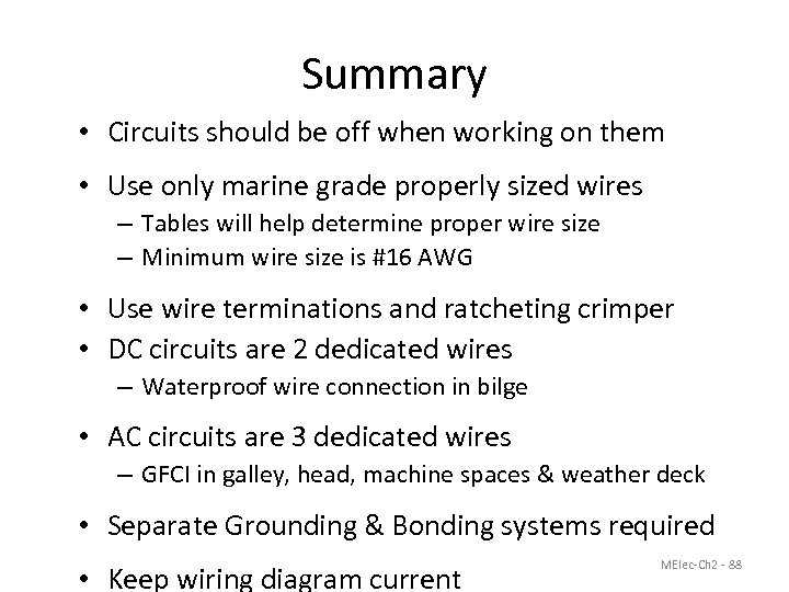 Summary • Circuits should be off when working on them • Use only marine