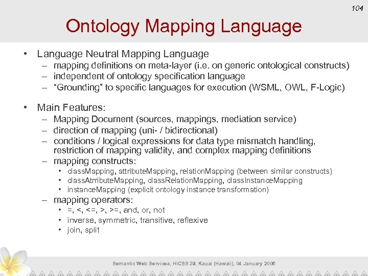 104 Ontology Mapping Language • Language Neutral Mapping Language – mapping definitions on meta-layer