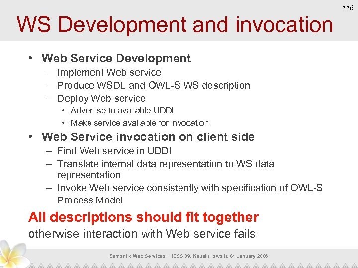 WS Development and invocation • Web Service Development – Implement Web service – Produce