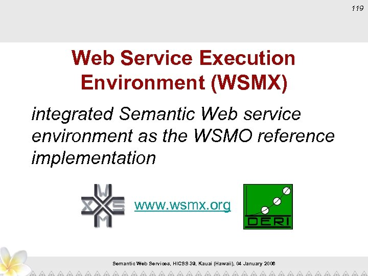 119 Web Service Execution Environment (WSMX) integrated Semantic Web service environment as the WSMO