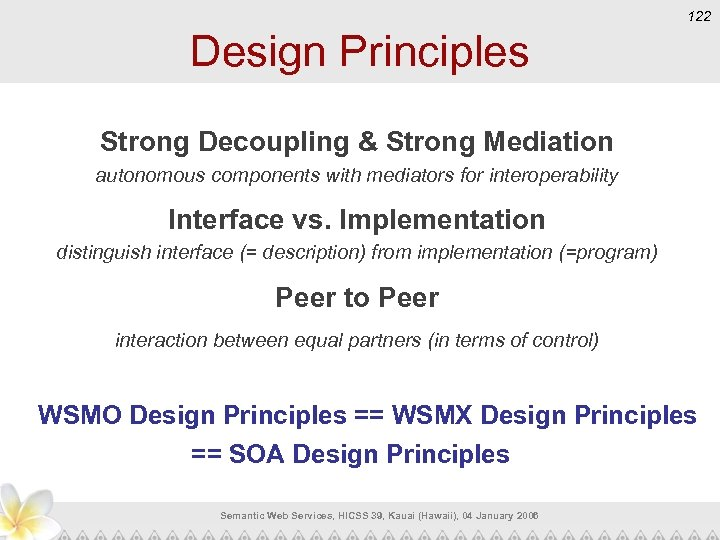 122 Design Principles Strong Decoupling & Strong Mediation autonomous components with mediators for interoperability
