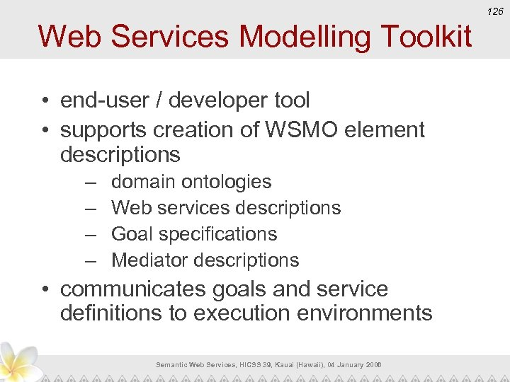 126 Web Services Modelling Toolkit • end-user / developer tool • supports creation of
