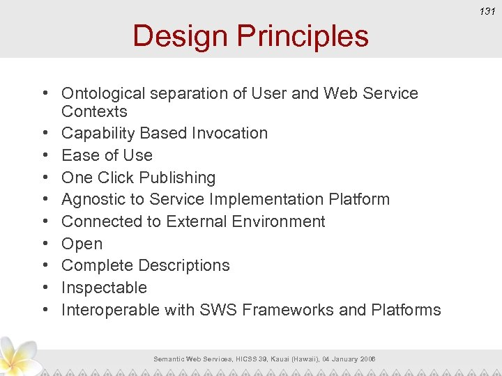131 Design Principles • Ontological separation of User and Web Service Contexts • Capability