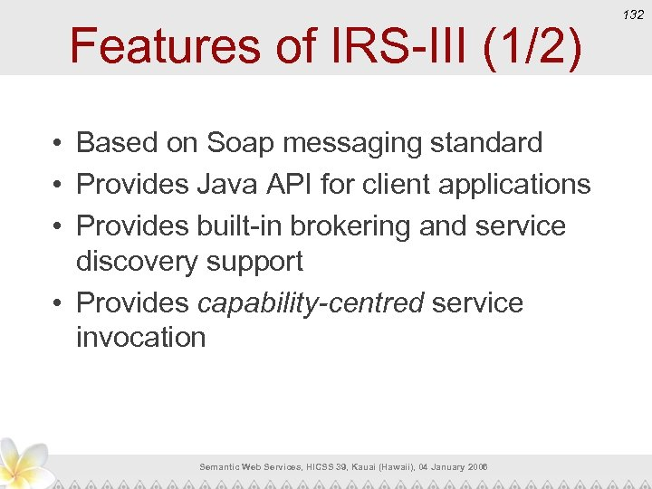 Features of IRS-III (1/2) • Based on Soap messaging standard • Provides Java API