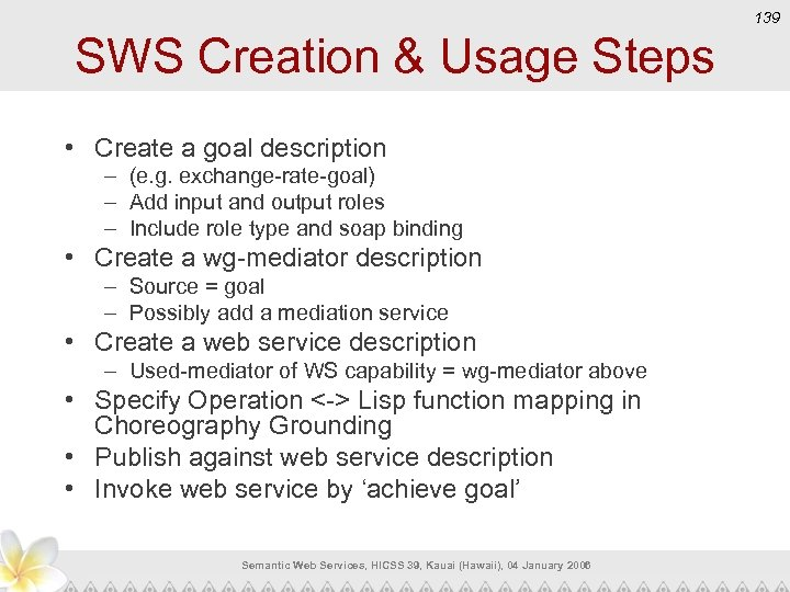 139 SWS Creation & Usage Steps • Create a goal description – (e. g.