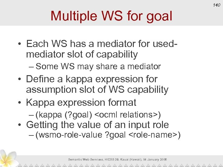 140 Multiple WS for goal • Each WS has a mediator for usedmediator slot